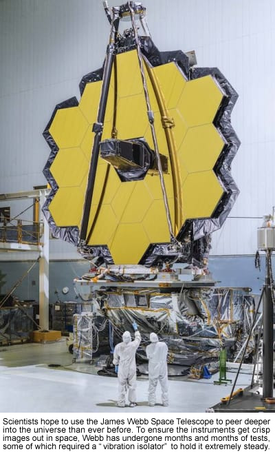 "Scientists hope to use the James Webb Space Telescope to peer deeper into the universe than ever before. To ensure the instruments get crisp images out in space, Webb has undergone months and months of tests, some of which required a ""vibration isolator"" to hold it extremely steady."